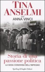 Copertina di Storia di una passione poitica di Tina Anselmi con Anna Vinci