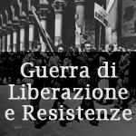 Guerra di Liberazione e Resistenze