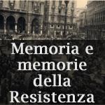 Memoria e memorie della Resistenza